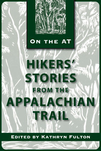 Hikers Stories from The Appalachian Trail