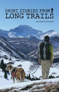 Short Stories from Long Trails by Justin Lichter-001