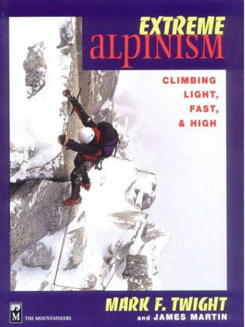 Extreme Alpinism by Mark Twight