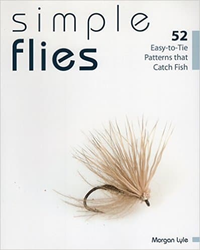 Simple Flies: 52 Easy-to-Tie Patterns that Catch Fish