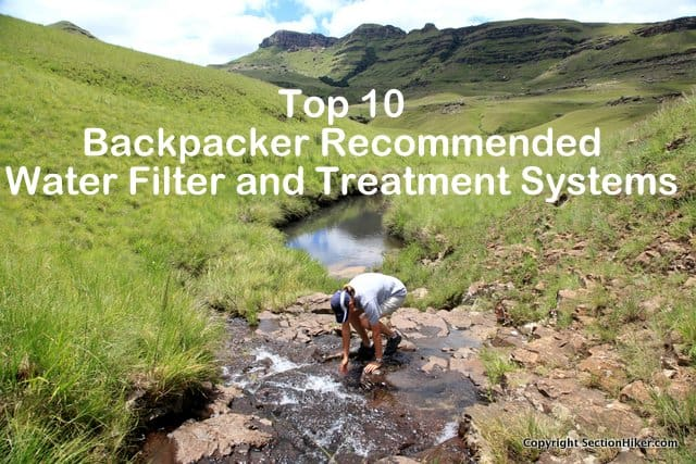 Top 10 Backpacker Recommended Water Filter and Treatment Systems