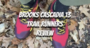 Brooks Cascadia 13 Trail Runners Shoe Review