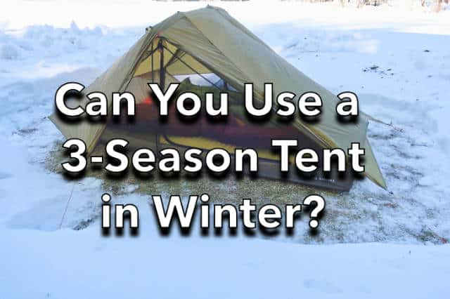 Can You Use a Three-Season Tent in Winter